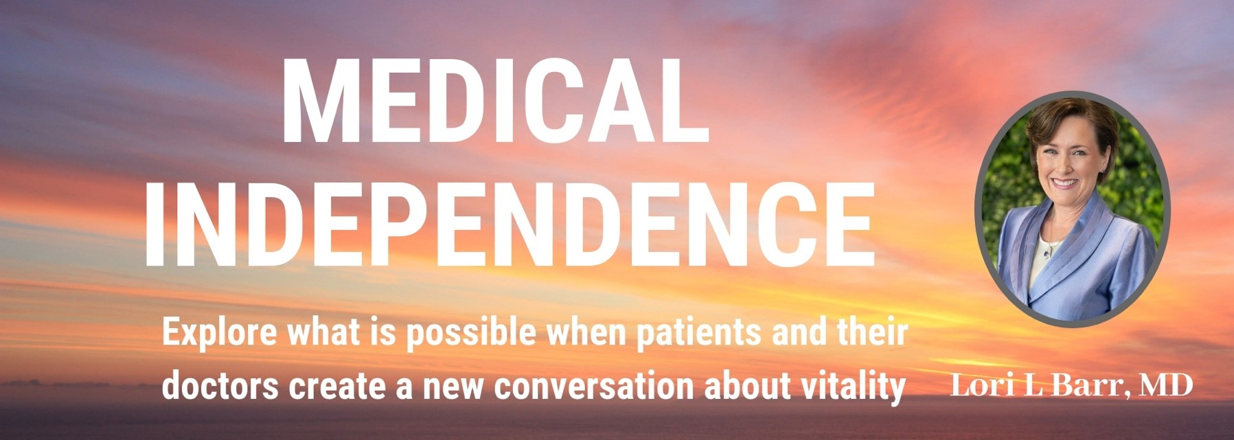 Medical Independence
